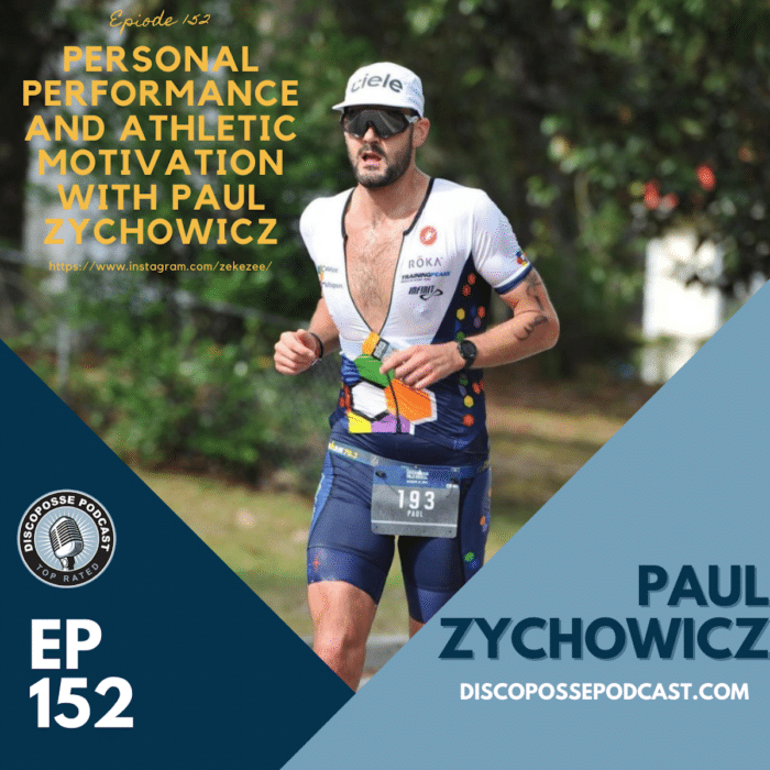 Ep 152 Personal Performance and Athletic Motivation with Paul Zychowicz