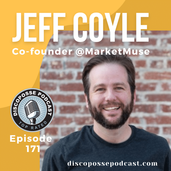 Ep 171 Jeff Coyle of MarketMuse on How to Change the Game of SEO, SEM, and Content Marketing