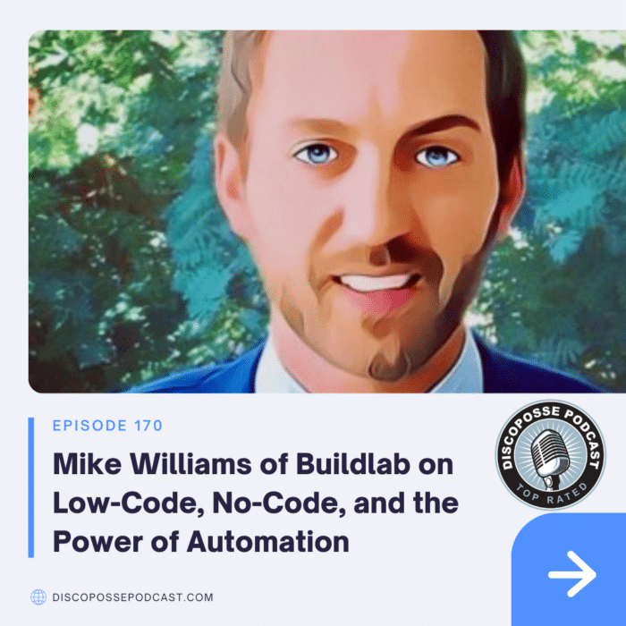 Ep 170 Mike Williams of Buildlab on Low-Code, No-Code, and the Power of Automation
