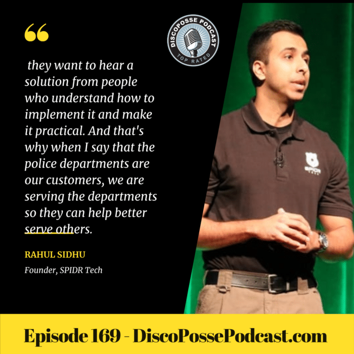 Ep 169 Rahul Sidhu of SPIDR Tech on Digital Experience for Public Safety and Creating a Positive Policing Experience