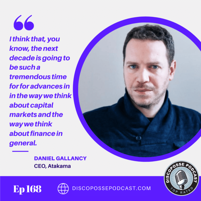 Ep 168 Daniel Gallancy of Atakama on Distributed Cryptographic Key Security and the Reality of Crypto Currency