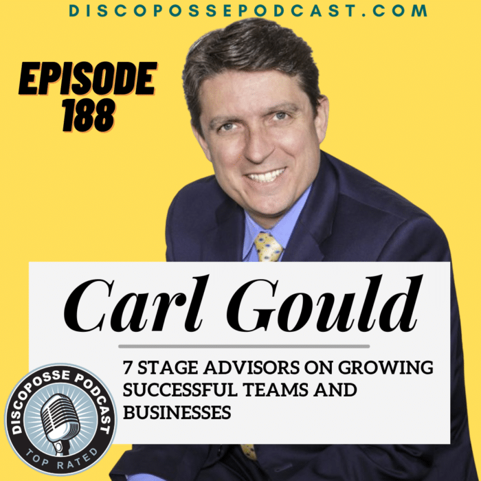 Ep 188 Carl Gould of 7 Stage Advisors on Growing Successful Teams and Businesses